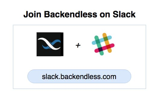 join backendless slack - Join Backendless on Slack