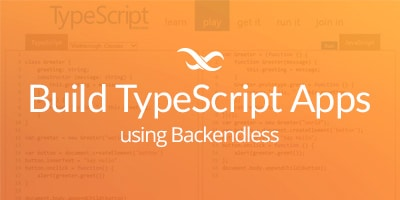 BLOG typescript - Developing TypeScript apps with Backendless