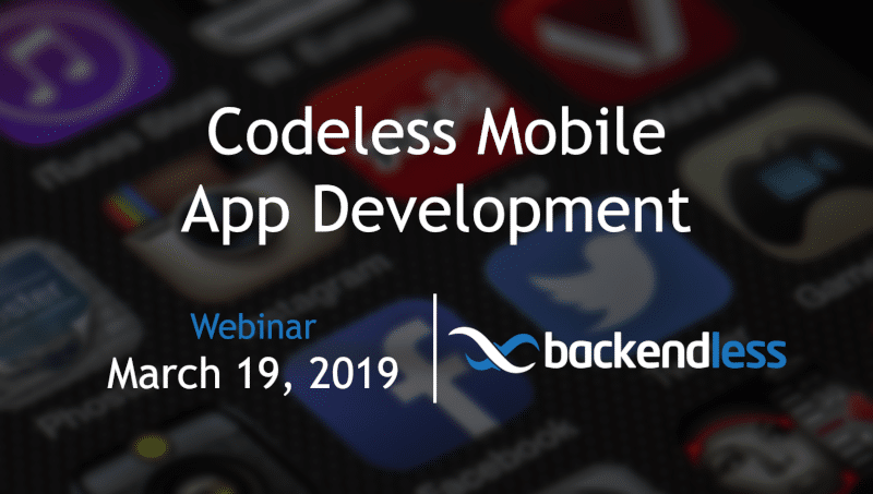 Codeless mobile app development webinar
