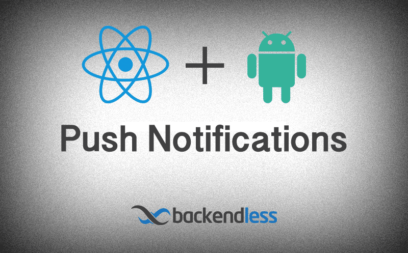 How to Enable Push Notifications Using Backendless in a