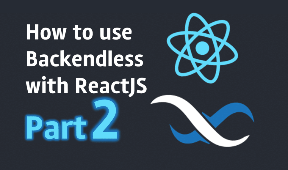 How to Use Backendless with ReactJS