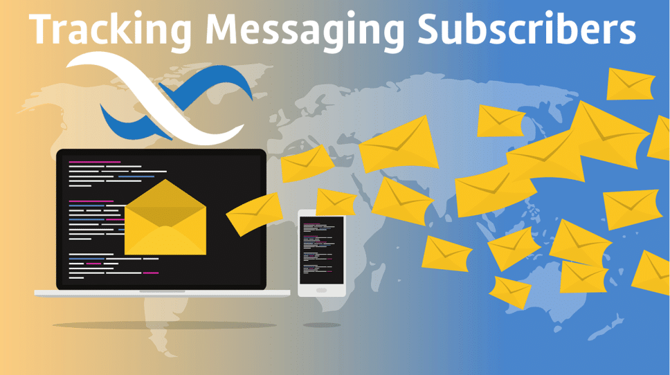 Tracking Messaging Subscribers