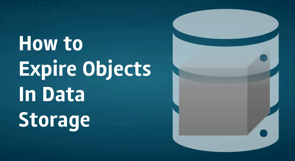 Expire Objects in Data Storage