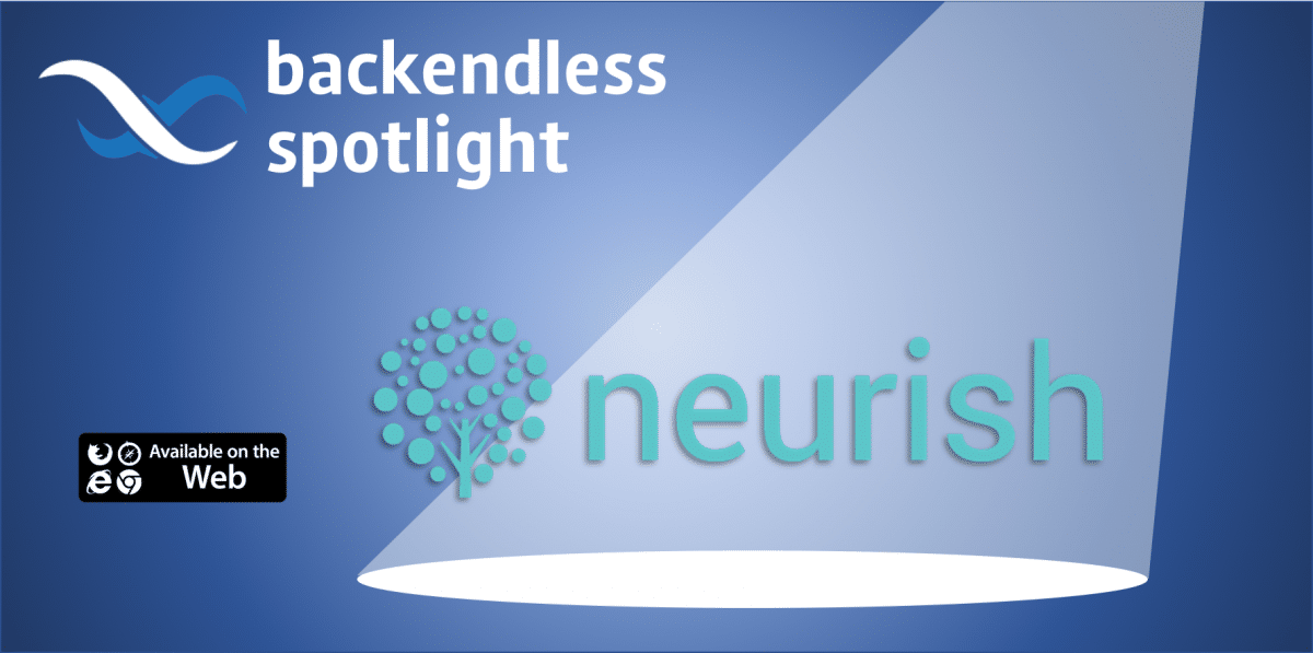 Backendless Spotlight on Neurish Feature