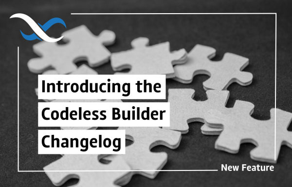Introducing Codeless Builder Changelog Feature
