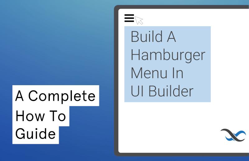 Build a Hamburger Menu in UI Builder Feature
