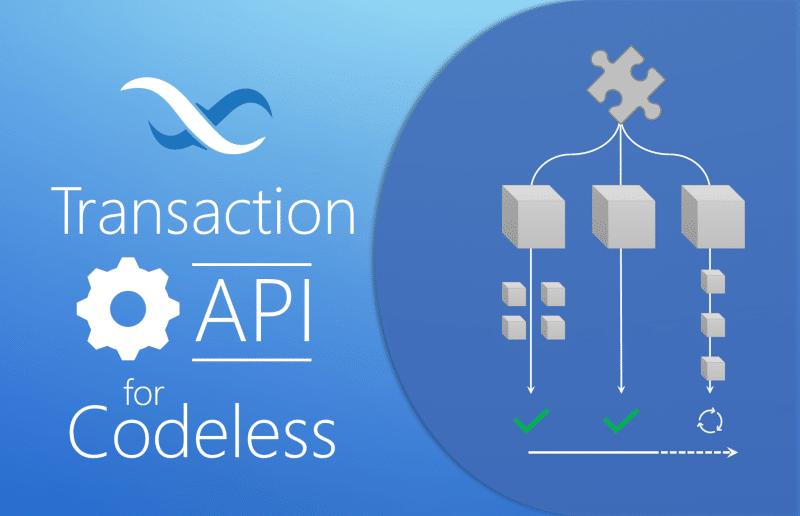 Transaction API for Codeless